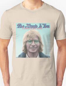 John Denver - The Music Is You Unisex T-Shirt