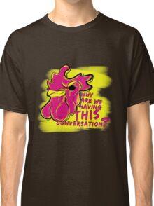 We've Met Before Classic T-Shirt