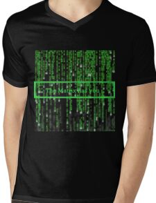 The Matrix has you Mens V-Neck T-Shirt