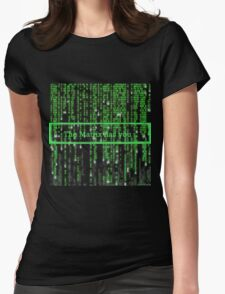 The Matrix has you Womens Fitted T-Shirt
