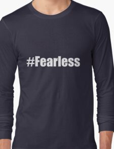 #fearless bold typeface Long Sleeve T-Shirt