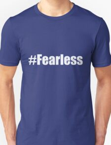 #fearless bold typeface Unisex T-Shirt