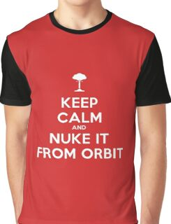 Keep Calm and Nuke It From Orbit Graphic T-Shirt