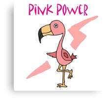 Cool Funny Pink Flamingo Pink Power Art Canvas Print