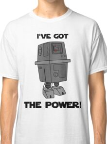 I've Got the Power Droid Classic T-Shirt