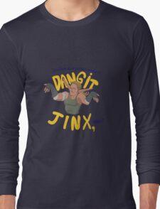 Dangit, Jinx Long Sleeve T-Shirt