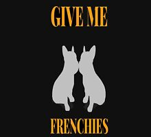 Give Me Frenchies Unisex T-Shirt