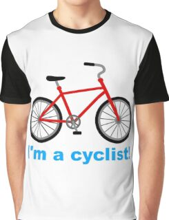 I am cyclist Graphic T-Shirt