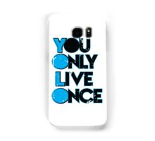 YOLO -you only live once merchandise Samsung Galaxy Case/Skin