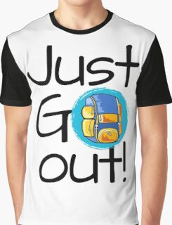 Just go out - backpack Graphic T-Shirt
