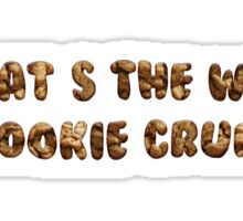 That's The way The Cookie Crumbles Sticker