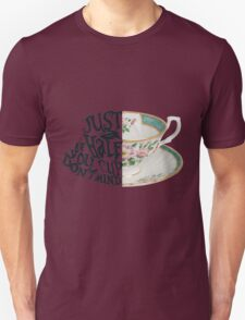 """Alice in Wonderland Quote """"Just a Half Cup, If you Don't Mind"""" Unisex T-Shirt"""