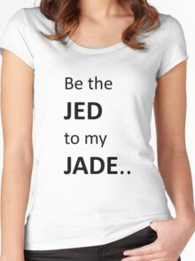 Be the Jed to my Jade Women's Fitted Scoop T-Shirt