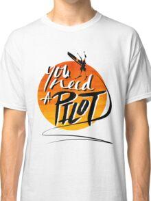 You Need A Pilot? Classic T-Shirt