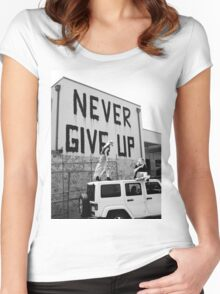 Never give up. Never give in. Women's Fitted Scoop T-Shirt
