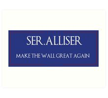 "Ser. Alliser Thorne ""Make The Wall Great Again"" Art Print"