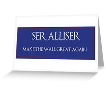 "Ser. Alliser Thorne ""Make The Wall Great Again"" Greeting Card"