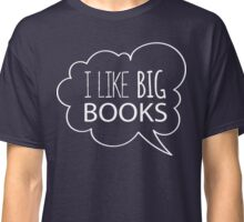 I Like Big Books Classic T-Shirt