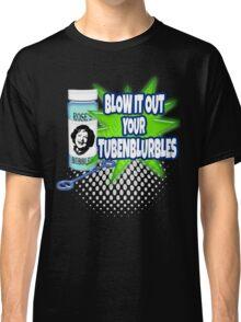 Blow it Classic T-Shirt