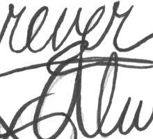 Forever & Always Sticker