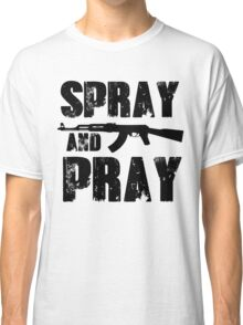 Spray and pray Classic T-Shirt