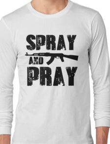 Spray and pray Long Sleeve T-Shirt
