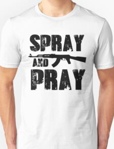 Spray and pray Unisex T-Shirt
