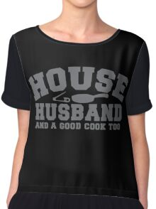 House Husband and a good cook too! with safety pin and pan Chiffon Top