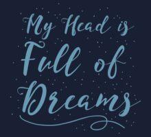 my head is full of dreams Kids Tee