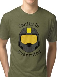 Sanity is Overrated Tri-blend T-Shirt