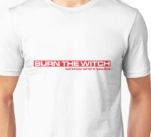 Burn the witch Unisex T-Shirt