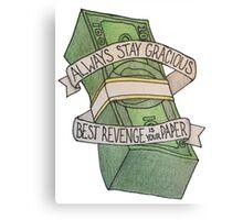 Best Revenge Is Your Paper Canvas Print