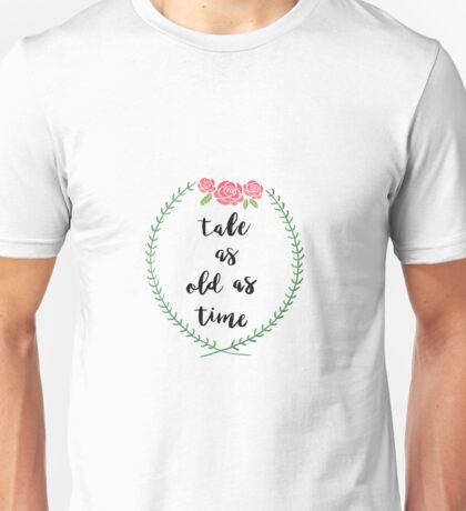 Tale As Old As Time Unisex T-Shirt