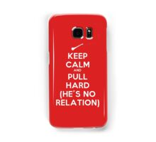 Keep Calm and Pull Hard Samsung Galaxy Case/Skin