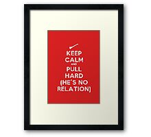 Keep Calm and Pull Hard Framed Print
