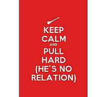 Keep Calm and Pull Hard Photographic Print