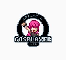 Dating A Cosplayer Unisex T-Shirt