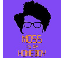 Moss is my Homeboy Photographic Print