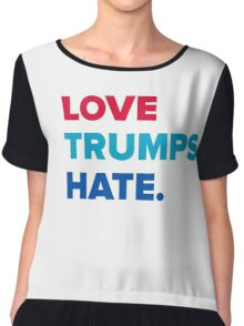 Love Trumps Hate Chiffon Top