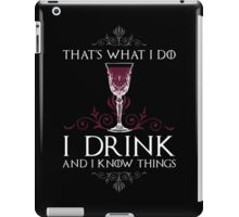 I Drink and I Know Things (GAME OF THRONES) iPad Case/Skin