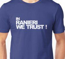 Leicester City In Ranieri We Trust ! Unisex T-Shirt