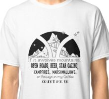 If it involves mountains... Classic T-Shirt
