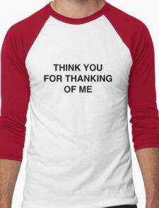 Think You For Thanking Of Me Men's Baseball ¾ T-Shirt