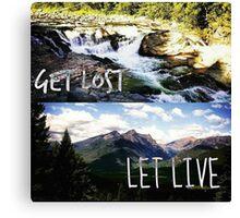 Get Lost, Let Live Canvas Print