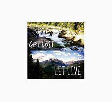 Get Lost, Let Live Unisex T-Shirt