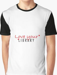 Love your Library Graphic T-Shirt