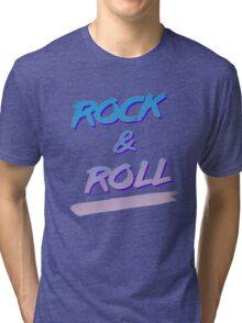 Rock & Roll Tri-blend T-Shirt