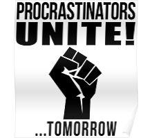 Procrastinators unite! Poster