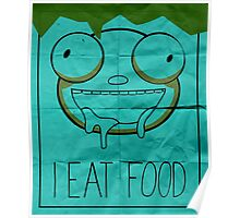 I EAT FOOD (Invader Zim) Poster
