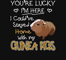 Guinea Pig - You're Lucky Unisex T-Shirt
